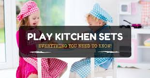 best play kitchen for kids 2017 everything you need to know