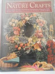 the complete book of nature crafts how to make wreaths dried