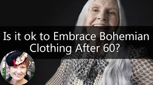 fashion for women over 60 is it ok to embrace bohemian clothing