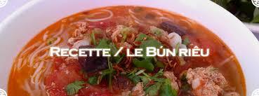 recette de cuisine vietnamienne bun rieu recette de la soupe au crabe le netle