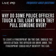 why do cops touch tail lights live pd on a e on twitter why do officers touch the back of the