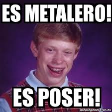 meme bad luck brian es metalero es poser 306356