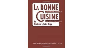 la bonne cuisine la bonne cuisine de madame e ange the original companion for