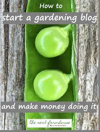 how to start a gardening blog and make money doing it