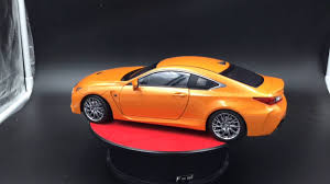 rcf lexus orange lexus rcf 1 18 die cast by lexus dealer edition youtube