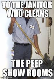 Janitor Meme - janitor memes imgflip