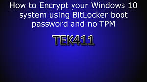 how to encrypt your windows 10 system using bitlocker boot