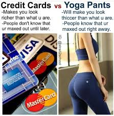 Credit Card Meme - credit cards vs yoga pants funny memes daily lol pics