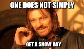 Snow Day Meme - snow day home from work one does not simply on memegen