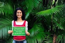 7 ways to be an eco friendly traveler in bocas del toro bocas