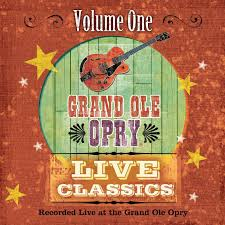 Grand Ole Opry Seating Map Various Artists Grand Ole Opry Live Classics Vol 1 Amazon Com