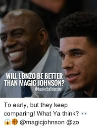 Magic Johnson Meme - will lonzo be better than magic johnson to early but they keep