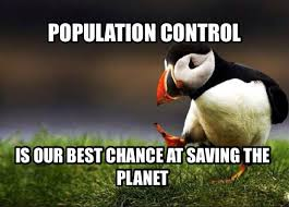 Puffin Meme - population control is our best chance at saving the planet