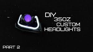 nissan 350z xenon headlight assembly diy 350z custom headlights part2 youtube