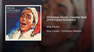 christmas dinner country style 2006 digital remaster youtube