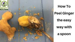 how to peel ginger ll the easy way with a spoon youtube