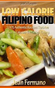 jean u0027s recipes low calorie filipino food 100 authentic recipes