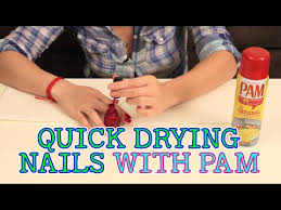 how to dry your nails fast with pam quick nail drying methods