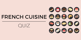 quiz sur la cuisine quiz how many of these dishes do you in