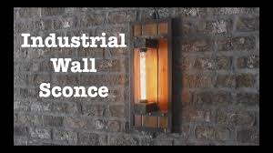 Industrial Wall Sconce Industrial Wall Sconces For Escape Brewing How To
