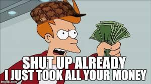 Shut Up And Take My Money Meme Generator - shut up and take my money fry meme imgflip