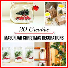 Diy Mason Jar Christmas Decorations by 20 Upcycled Jar Diys For Xmas Refashion Nation
