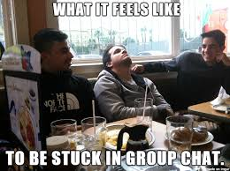 Group Chat Meme - when you re stuck in group chat meme on imgur