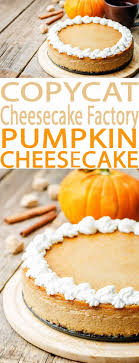 pumpkin cheesecake a cheesecake factory menu favorite this