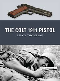 the colt 1911 pistol weapon leroy thompson peter dennis alan