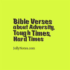 bible verses adversity tough times hard times difficult