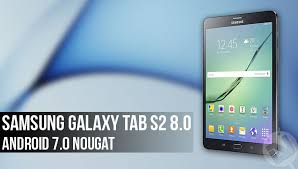 Install Android Nougat On Galaxy Note 8 0 Install Android 7 0 Nougat Firmware On Samsung Galaxy Tab S2 8 0