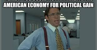 Office Space Boss Meme - political memes office space lumbergh meme american economy meme