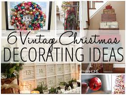 6 Vintage Christmas Decorating Ideas  Finding Home Farms