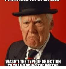 Objection Meme - 25 best memes about almost objection almost objection memes