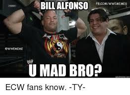 Meme U Mad - bill alfonso fbcomwwememes raw wwe meme u mad bro quick meme com