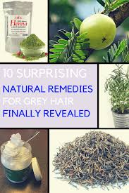 10 surprising natural remedies for grey hair finally revealed