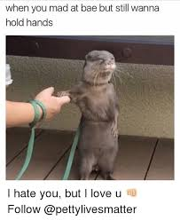 You Still Mad Meme - 25 best memes about when you mad at bae when you mad at bae