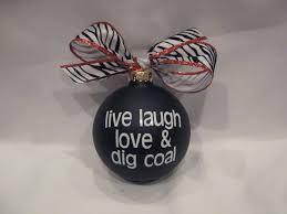 live laugh love u0026 dig coal christmas ornament coalhearted