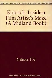 kubrick inside a film artist u0027s maze a midland book thomas