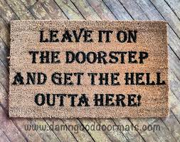 leave it on the doorstep and get the hell outta here rude funny