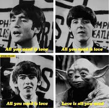 Beatles Yoda Meme - all you need is love is all you need the beatles yoda starecat com