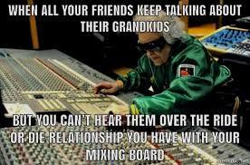 Sound Engineer Meme - revive studios on twitter oh yeah revivestudios