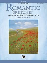 romantic sketches book 2 piano book martha mier