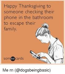 Thanksgiving Funny Meme - happy thanksgiving to someone checking their phone in the bathroom