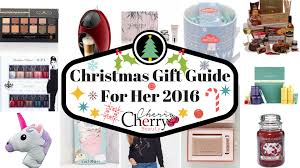 Christmas Gifts For Women 2016 by Christmas Gift Guide For Her 2016 Cherrycherrybeauty