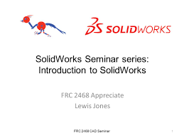 solidworks seminar series introduction to solidworks ppt download