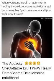 Nasty Sex Memes - 25 best memes about nasty memes nasty memes