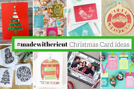 make your own christmas cards make your christmas cards this year cricut