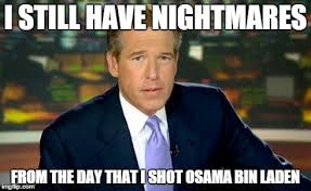 Osama Memes - brian williams was there imgflip