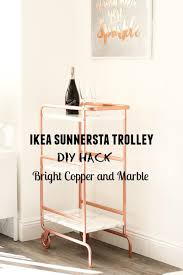 ikea sunnersta trolley diy hack bright copper and marble finish